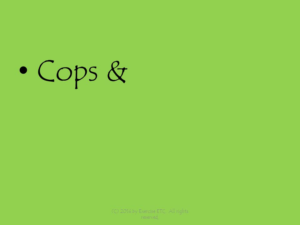 Cops & (C) 2014 by Exercise ETC. All rights reserved,
