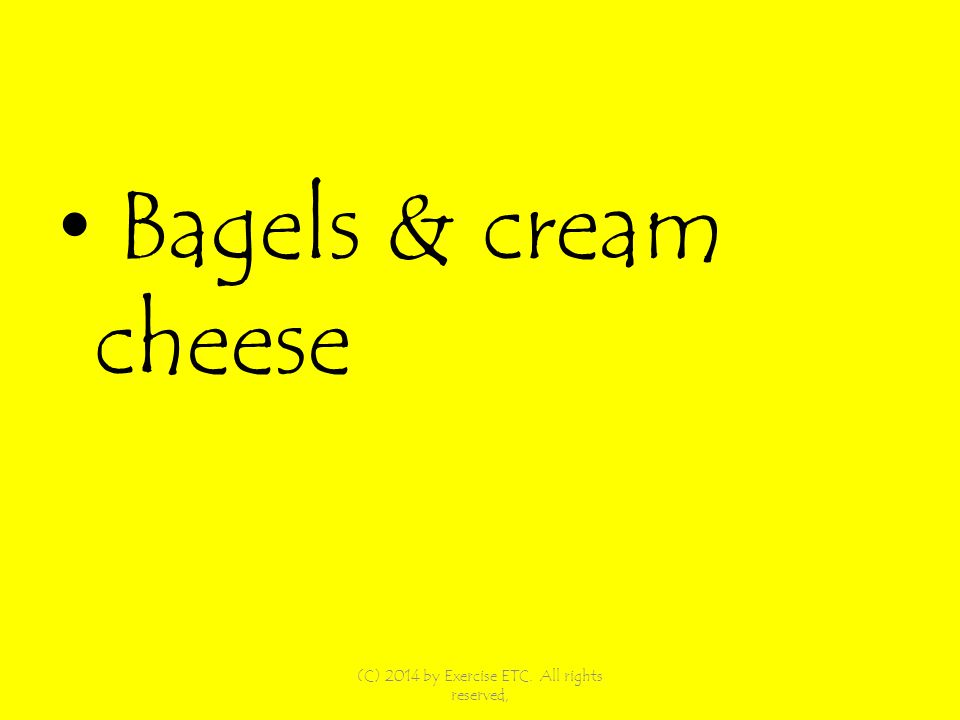 Bagels & cream cheese (C) 2014 by Exercise ETC. All rights reserved,