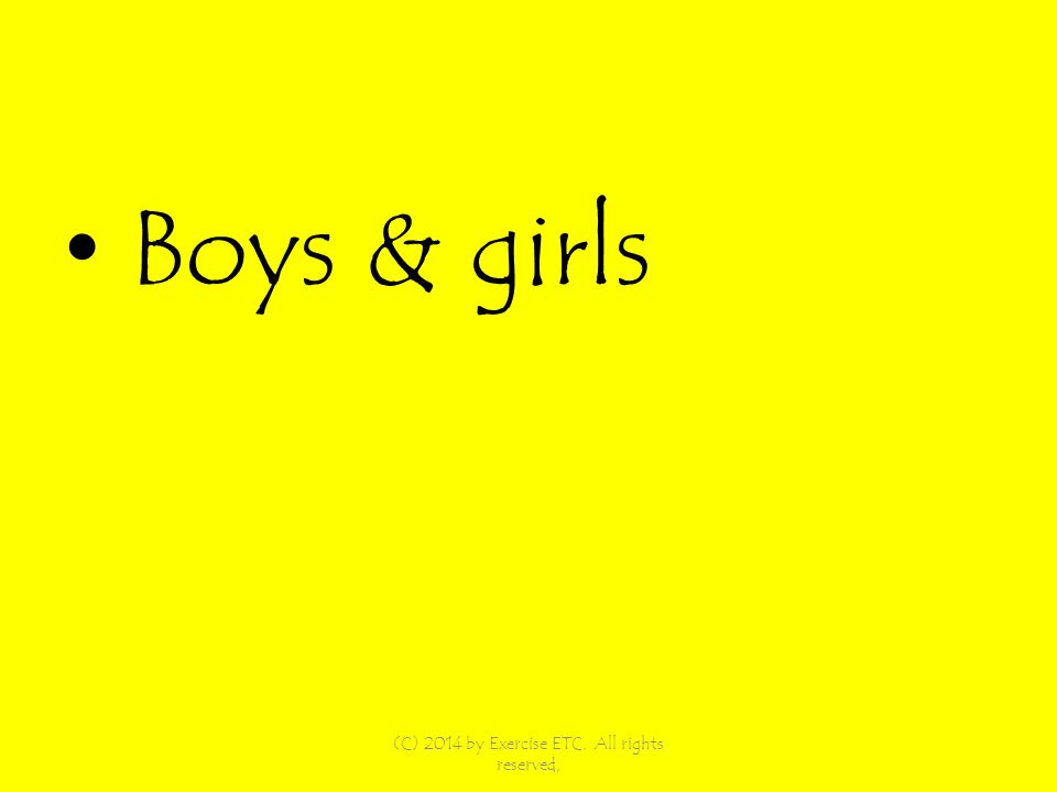 Boys & girls (C) 2014 by Exercise ETC. All rights reserved,