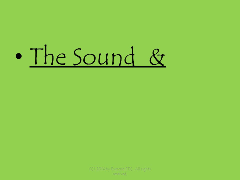 The Sound & (C) 2014 by Exercise ETC. All rights reserved,