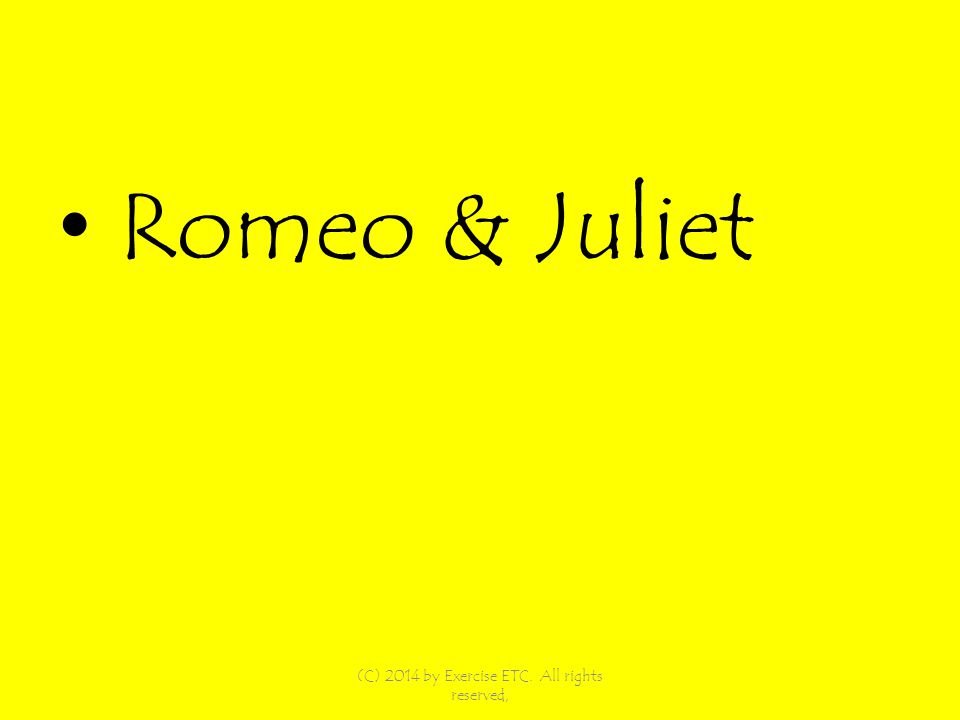 Romeo & Juliet (C) 2014 by Exercise ETC. All rights reserved,