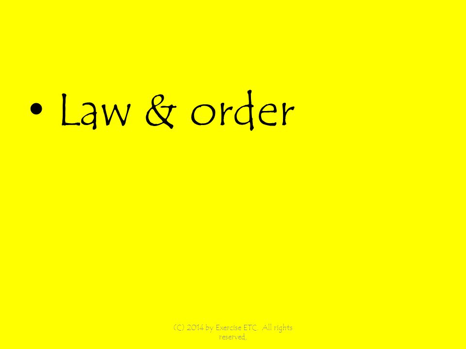 Law & order (C) 2014 by Exercise ETC. All rights reserved,