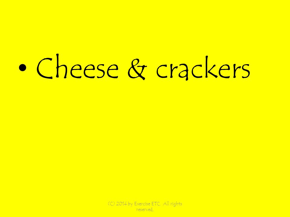 Cheese & crackers (C) 2014 by Exercise ETC. All rights reserved,