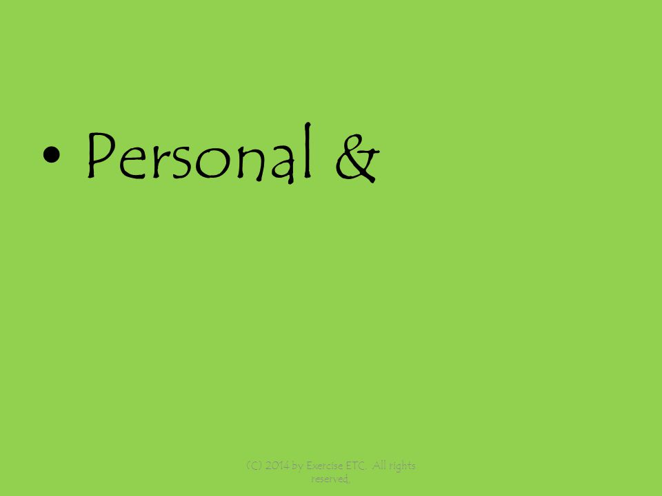 Personal & (C) 2014 by Exercise ETC. All rights reserved,