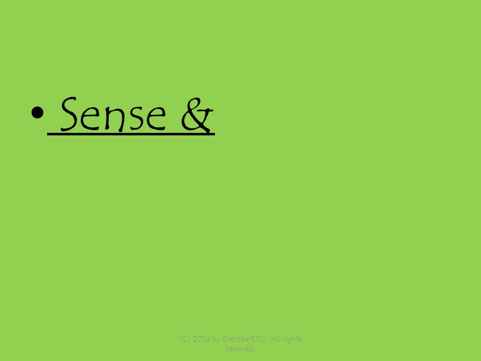 Sense & (C) 2014 by Exercise ETC. All rights reserved,