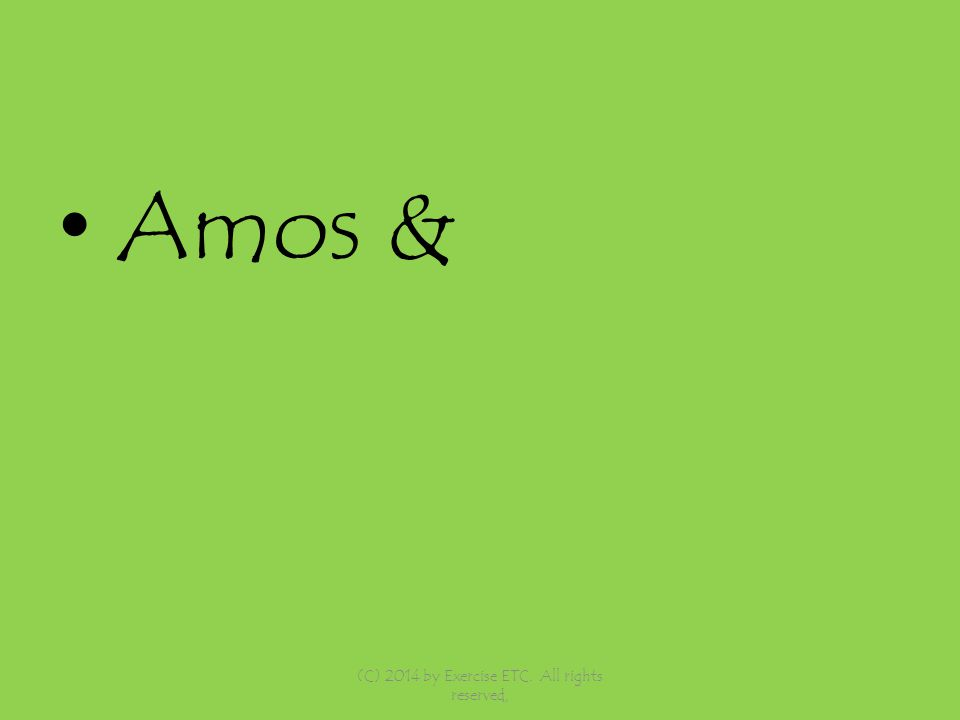 Amos & (C) 2014 by Exercise ETC. All rights reserved,