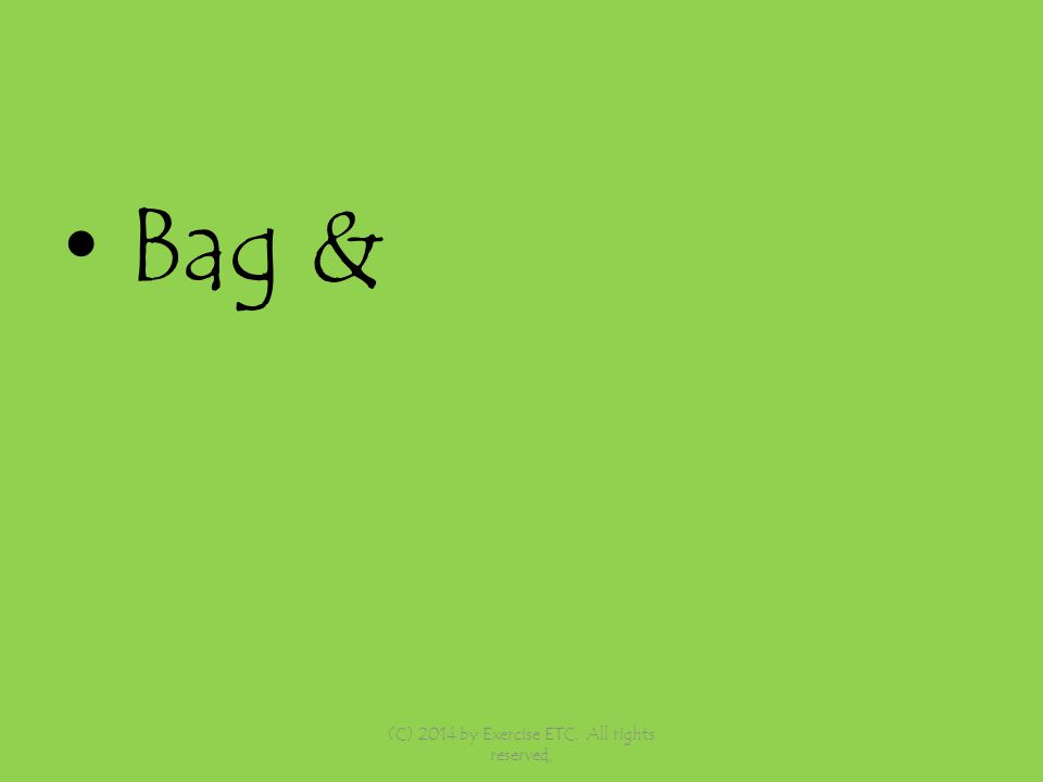 Bag & (C) 2014 by Exercise ETC. All rights reserved,