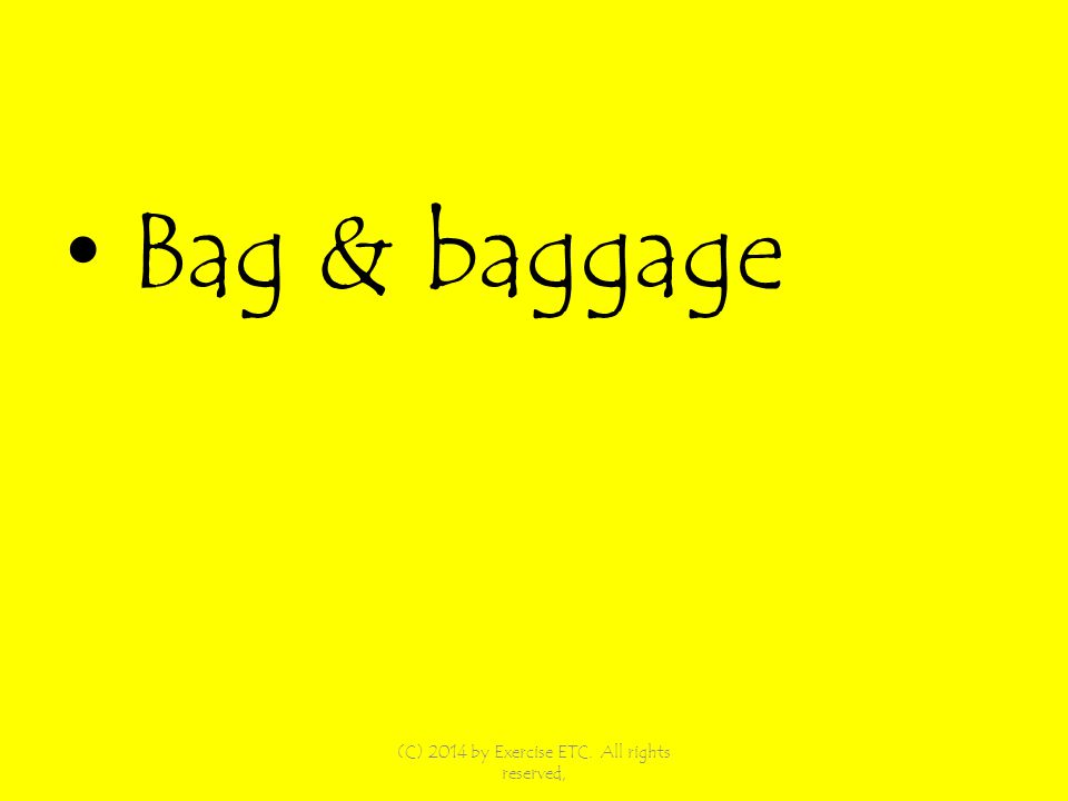 Bag & baggage (C) 2014 by Exercise ETC. All rights reserved,