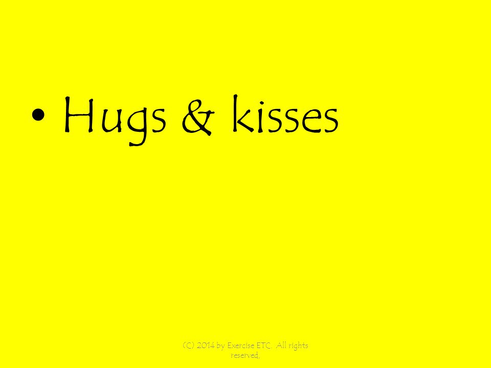 Hugs & kisses (C) 2014 by Exercise ETC. All rights reserved,