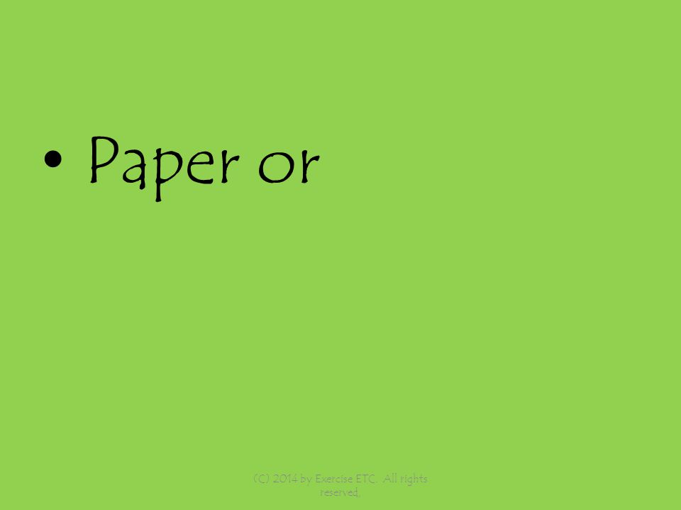 Paper or (C) 2014 by Exercise ETC. All rights reserved,