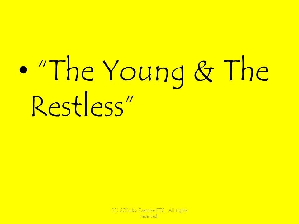 The Young & The Restless (C) 2014 by Exercise ETC. All rights reserved,