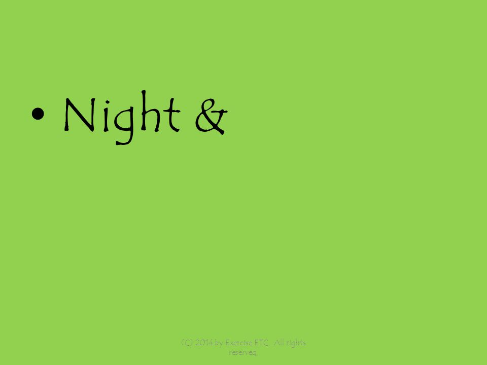 Night & (C) 2014 by Exercise ETC. All rights reserved,