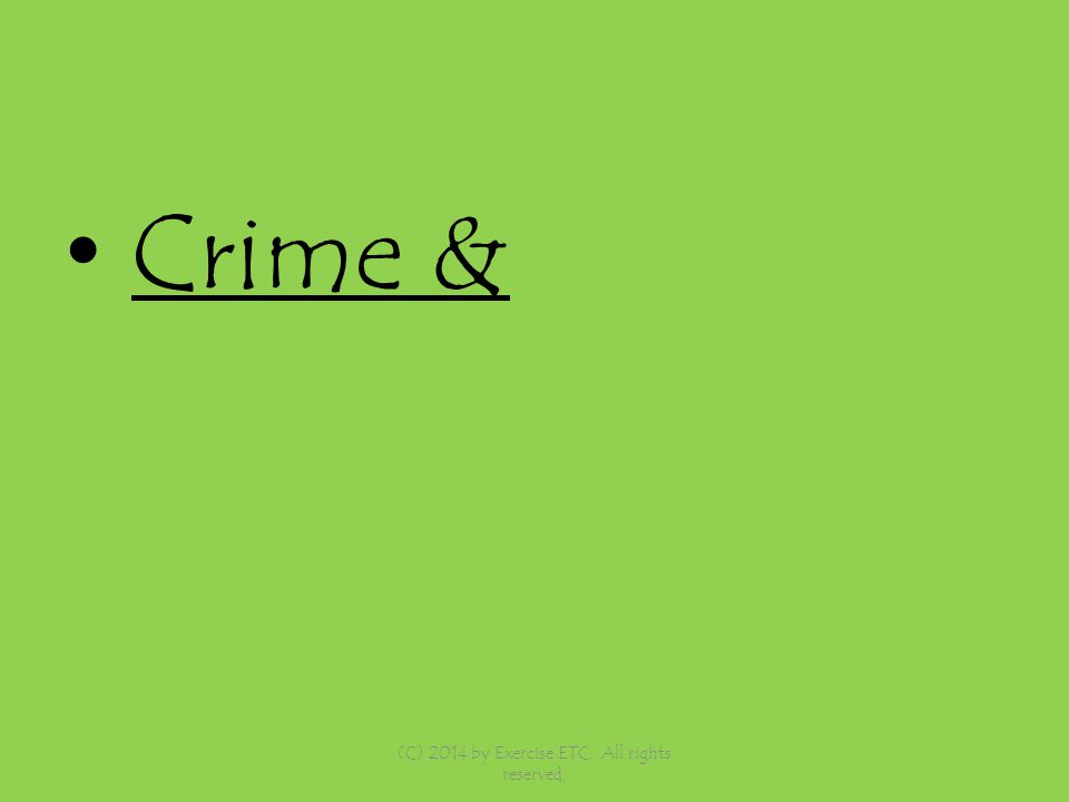 Crime & (C) 2014 by Exercise ETC. All rights reserved,