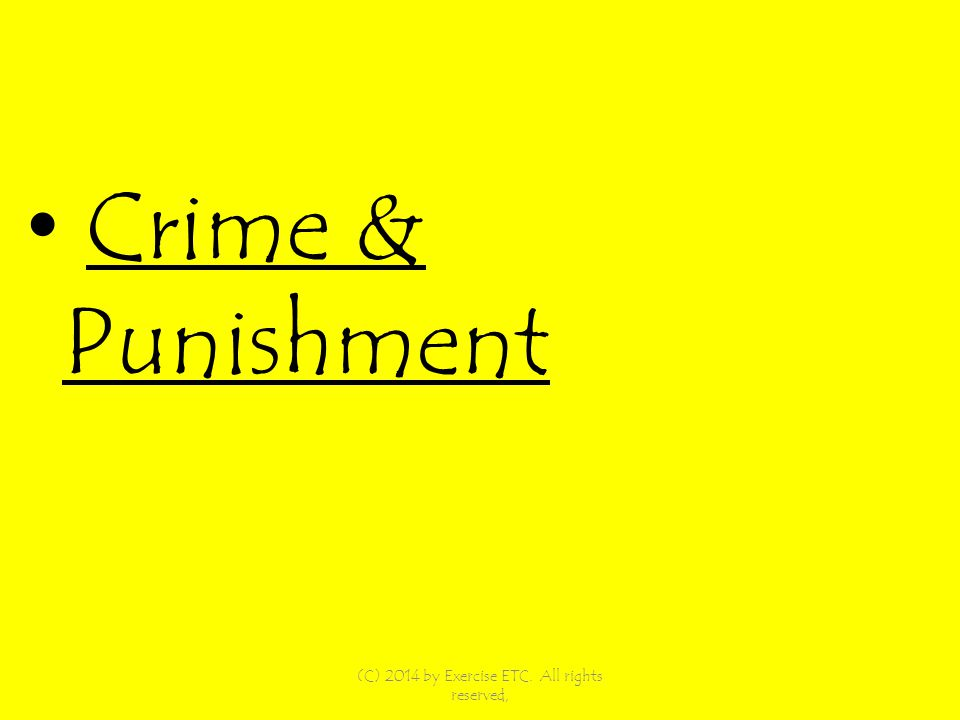 Crime & Punishment (C) 2014 by Exercise ETC. All rights reserved,