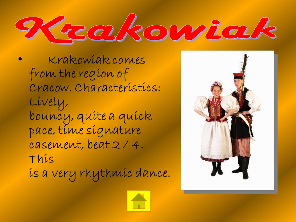 Krakowiak comes from the region of Cracow.