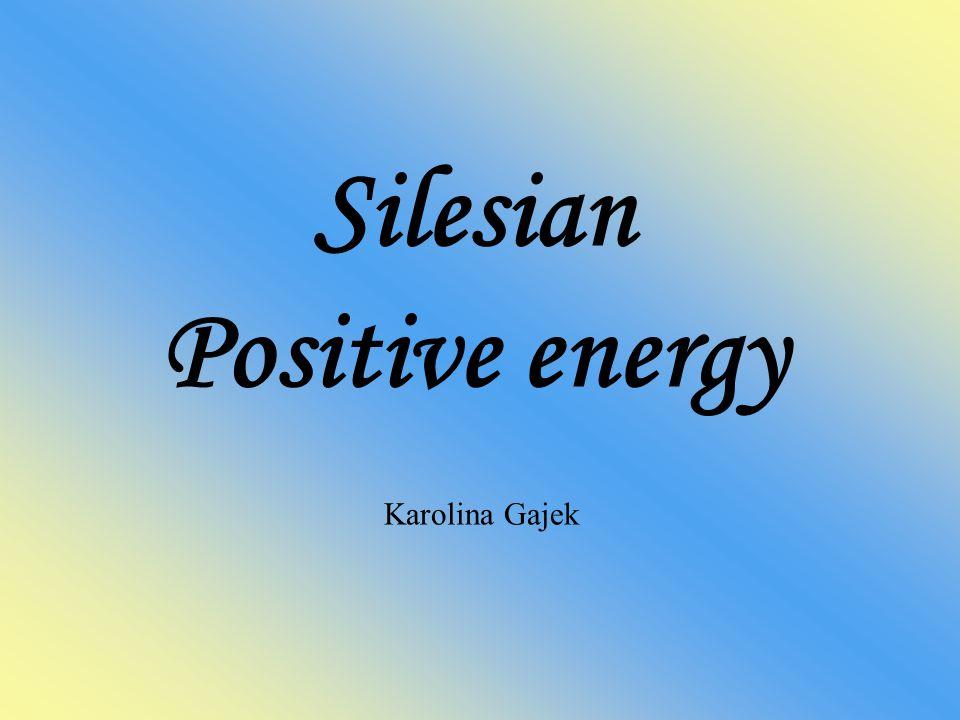 Silesian Positive energy Karolina Gajek