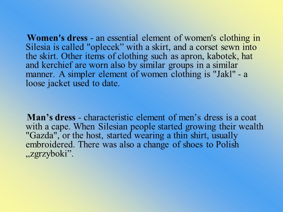 Women s dress - an essential element of women s clothing in Silesia is called oplecek with a skirt, and a corset sewn into the skirt.