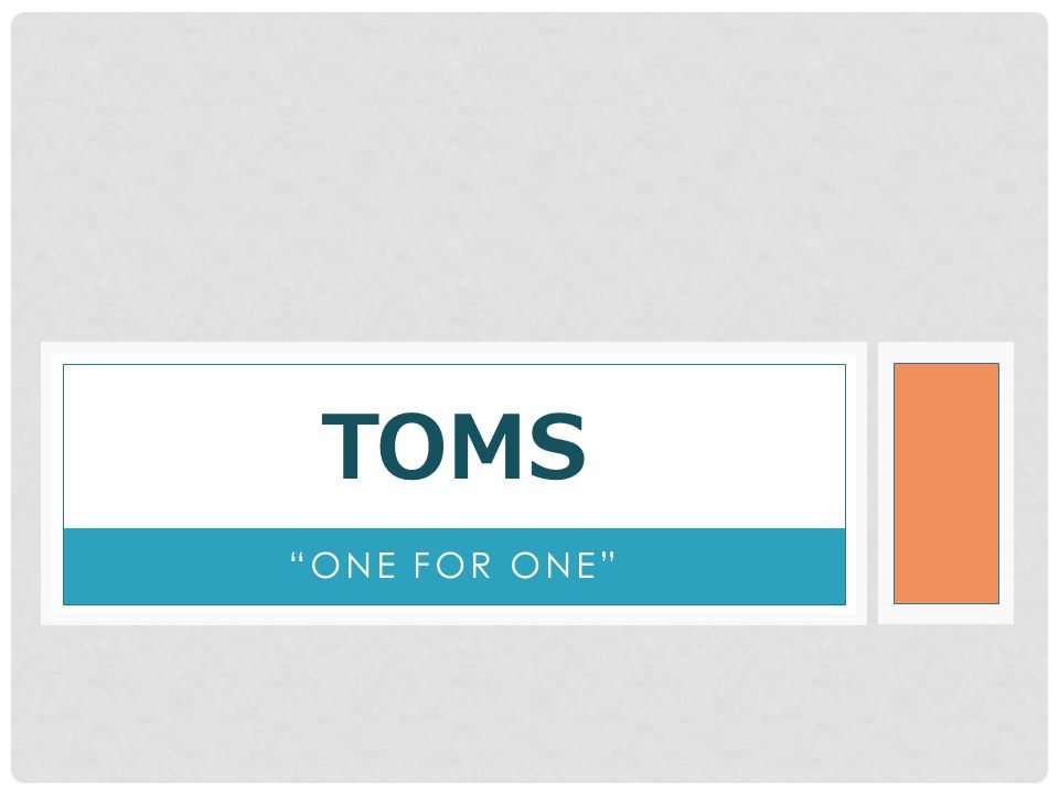 ONE FOR ONE TOMS