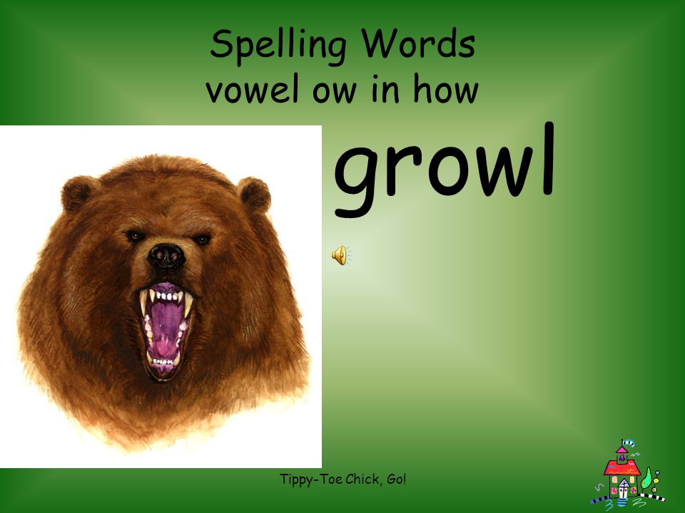 Tippy-Toe Chick, Go! Spelling Words vowel ow in how crowd