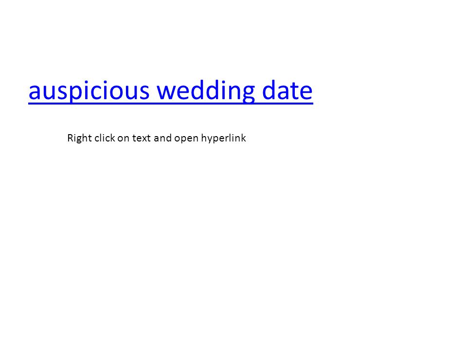 auspicious wedding date Right click on text and open hyperlink