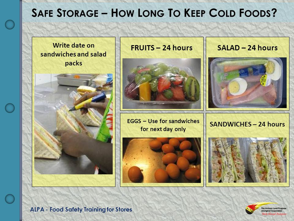 ALPA - Food Safety Training for Stores S AFE S TORAGE – H OW L ONG T O K EEP C OLD F OODS .