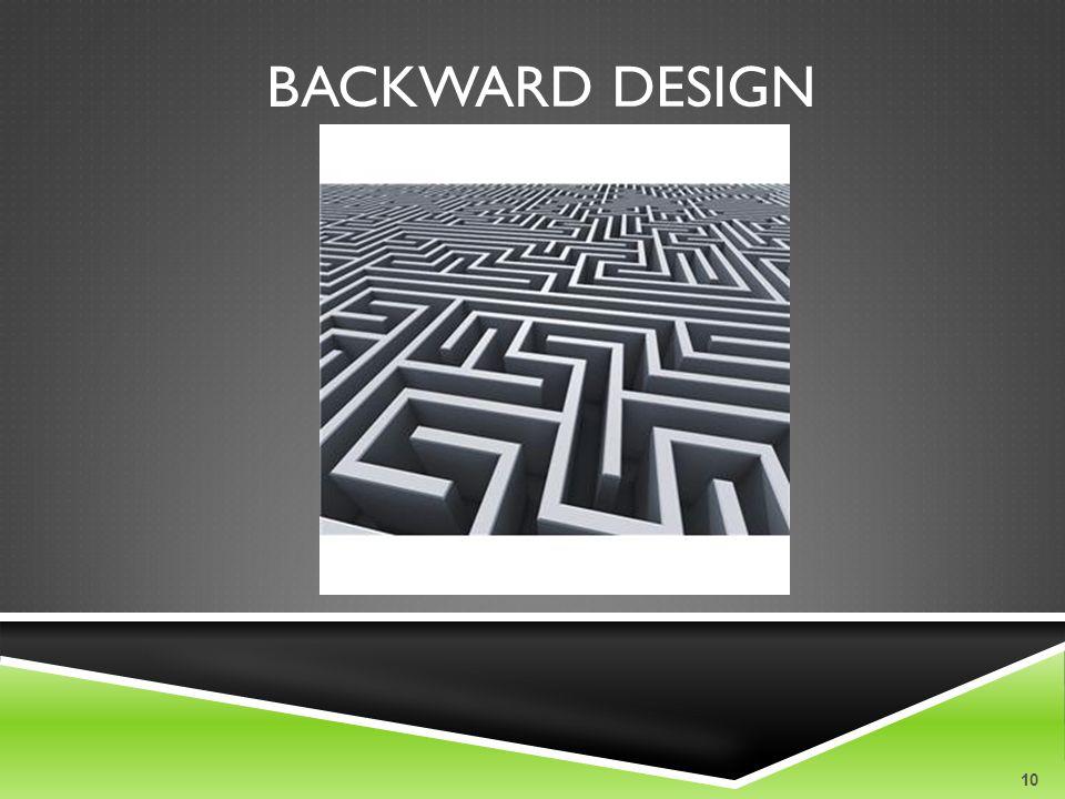 BACKWARD DESIGN 10