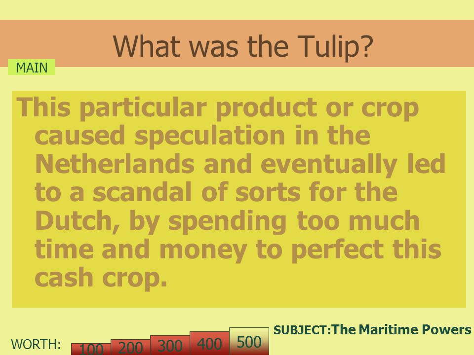 WORTH: What was the Tulip.