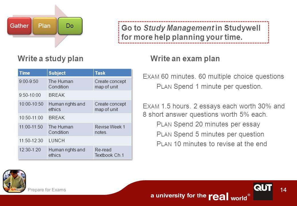 Prepare for Exams 14 Go to Study Management in Studywell for more help planning your time.