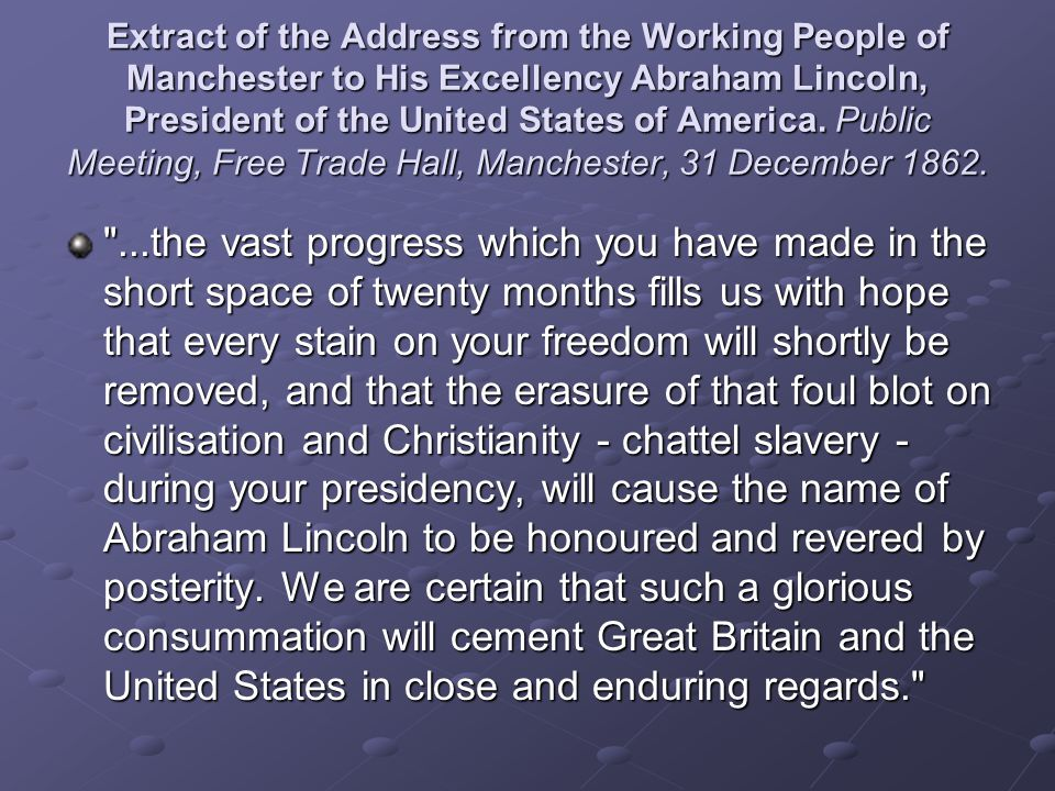 Extract of the Address from the Working People of Manchester to His Excellency Abraham Lincoln, President of the United States of America. Public Meet