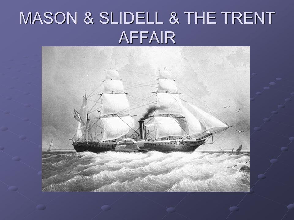 MASON & SLIDELL & THE TRENT AFFAIR