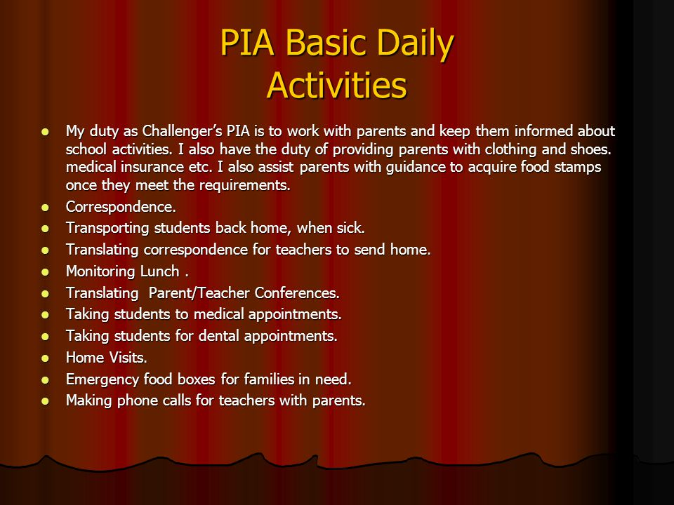 PIA Basic Daily Activities My duty as Challengers PIA is to work with parents and keep them informed about school activities.