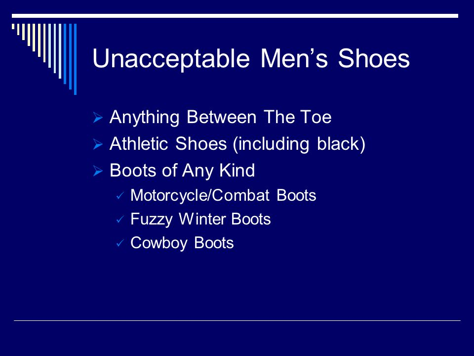 Unacceptable Mens Shoes Anything Between The Toe Athletic Shoes (including black) Boots of Any Kind Motorcycle/Combat Boots Fuzzy Winter Boots Cowboy Boots