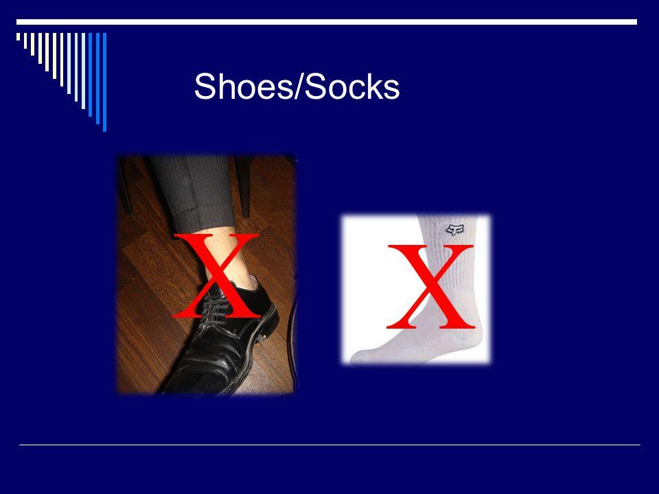 Shoes/Socks X X