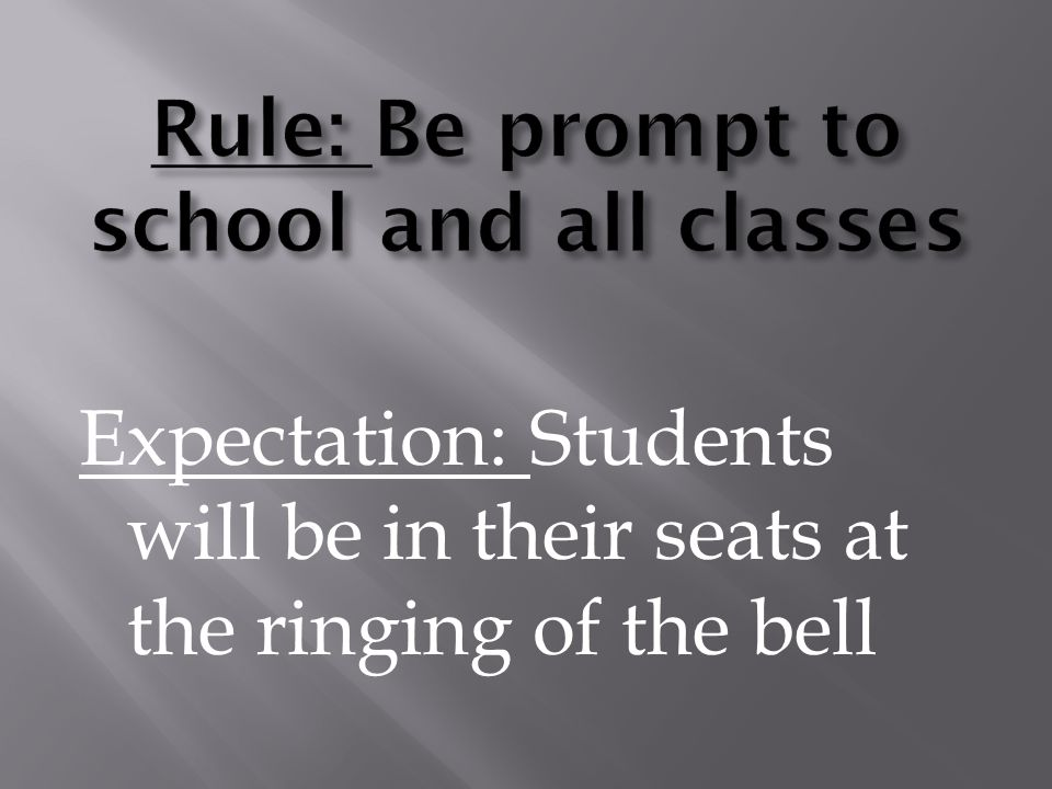 Expectation: Students will be in their seats at the ringing of the bell