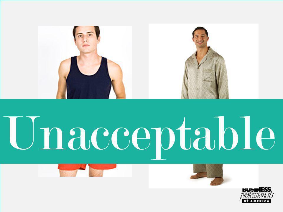 Swimwear and sleepwear are not allowed. Unacceptable