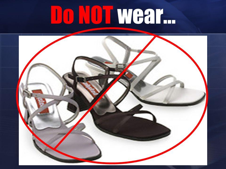 Do NOT wear…