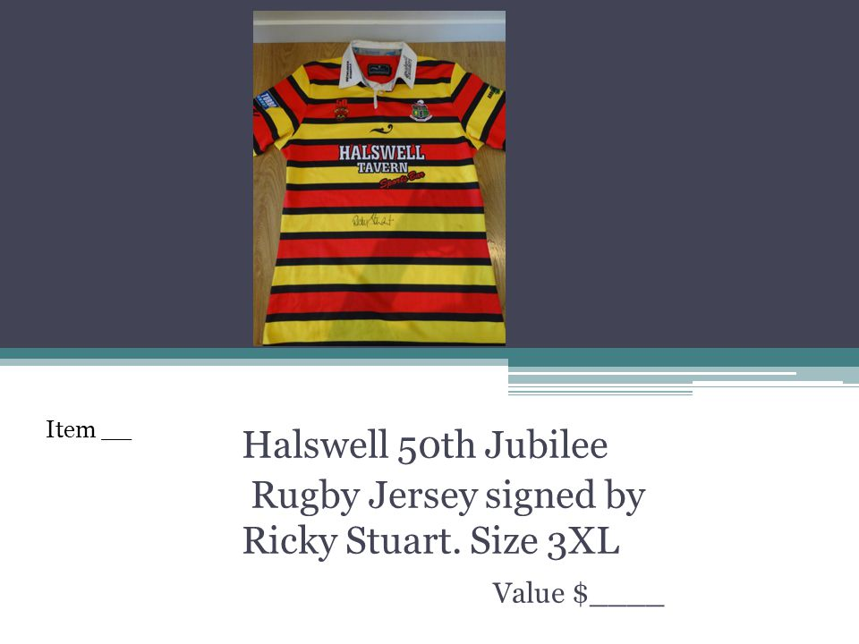 Halswell 50th Jubilee Rugby Jersey signed by Ricky Stuart. Size 3XL Value $____ Item __
