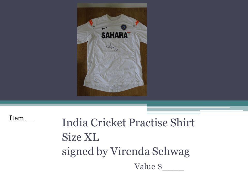 India Cricket Practise Shirt Size XL signed by Virenda Sehwag Value $____ Item __