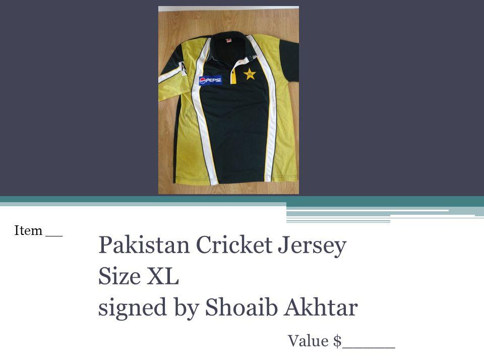 Pakistan Cricket Jersey Size XL signed by Shoaib Akhtar Value $_____ Item __