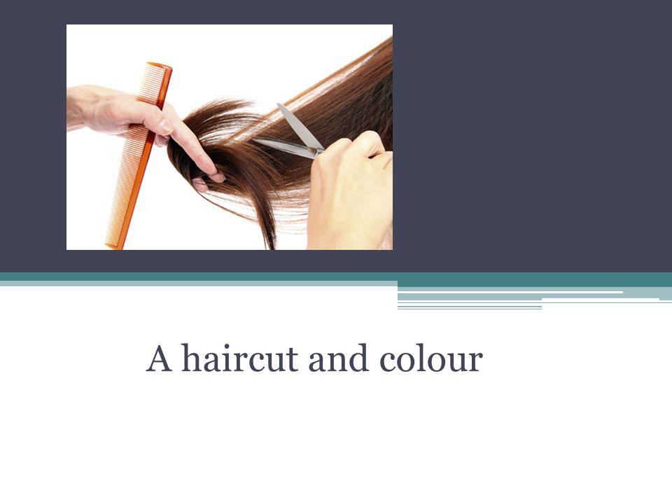 A haircut and colour