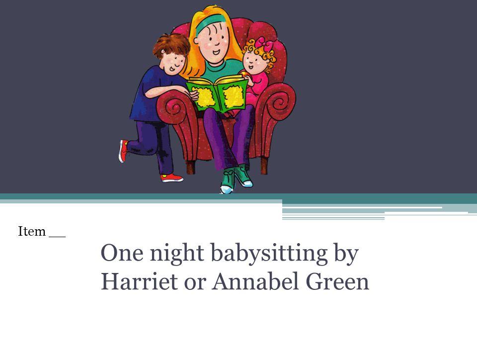 One night babysitting by Harriet or Annabel Green Item __
