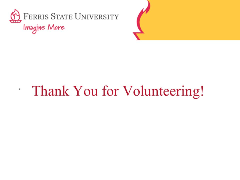 . Thank You for Volunteering!