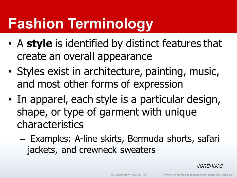 Permission granted to reproduce for educational use only.© Goodheart-Willcox Co., Inc. Fashion Terminology A style is identified by distinct features