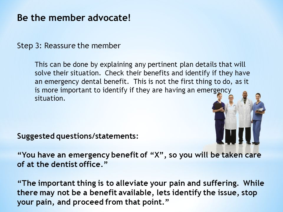 Be the member advocate.