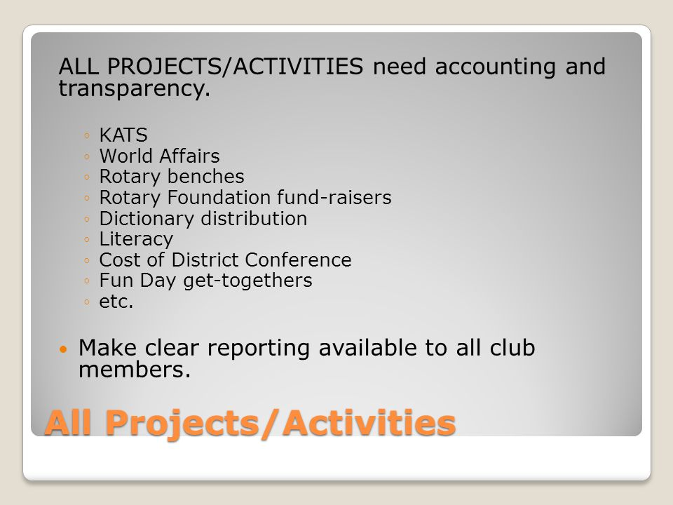 All Projects/Activities ALL PROJECTS/ACTIVITIES need accounting and transparency. KATS World Affairs Rotary benches Rotary Foundation fund-raisers Dic
