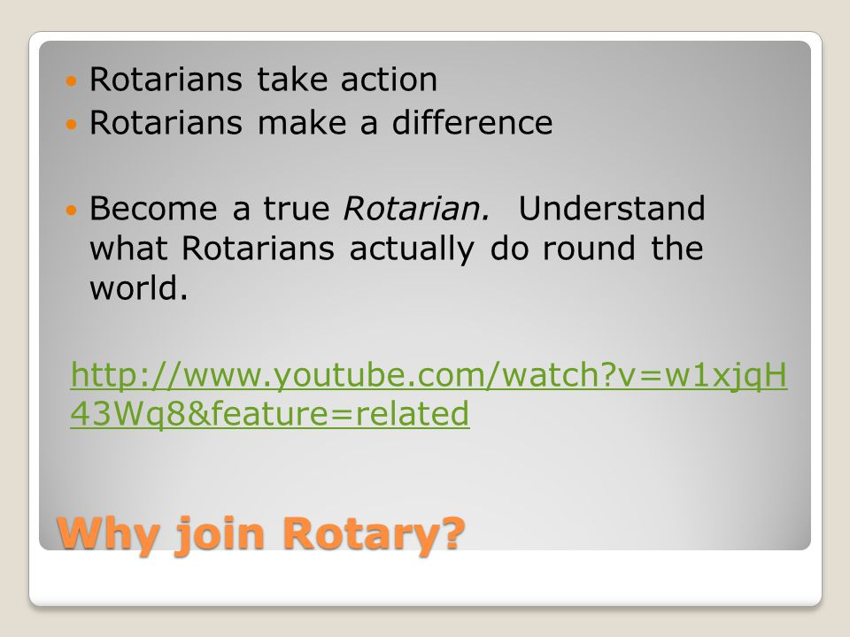 Why join Rotary? Rotarians take action Rotarians make a difference Become a true Rotarian. Understand what Rotarians actually do round the world. http
