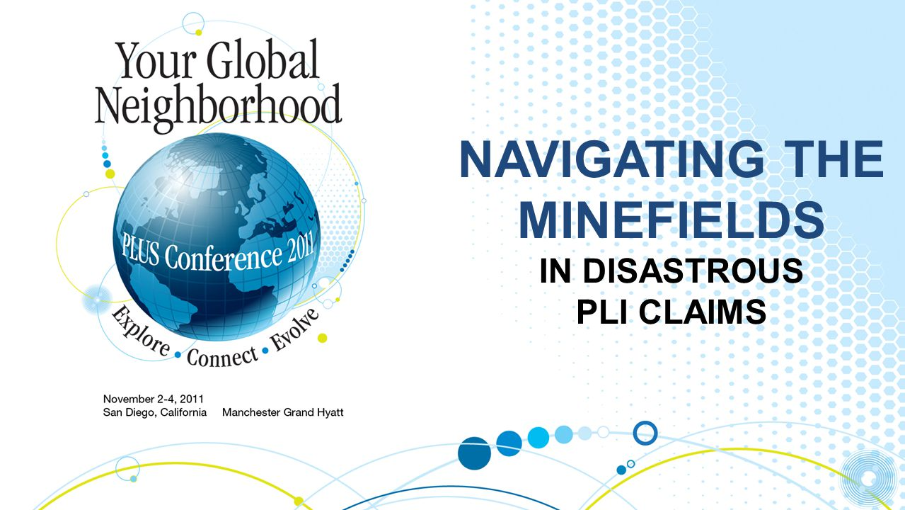 NAVIGATING THE MINEFIELDS IN DISASTROUS PLI CLAIMS