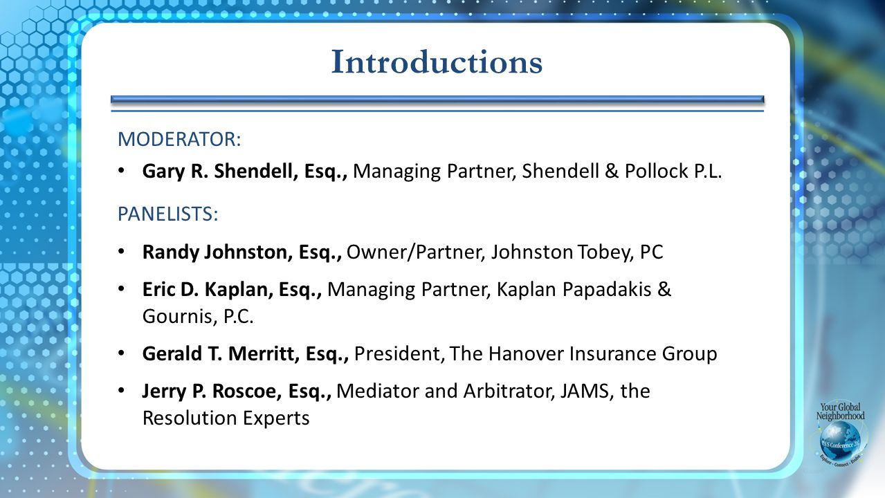 MODERATOR: Gary R. Shendell, Esq., Managing Partner, Shendell & Pollock P.L.