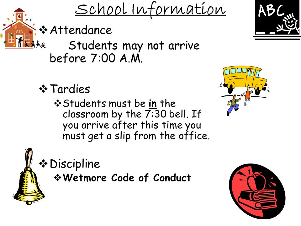 School Information Attendance Students may not arrive before 7:00 A.M.