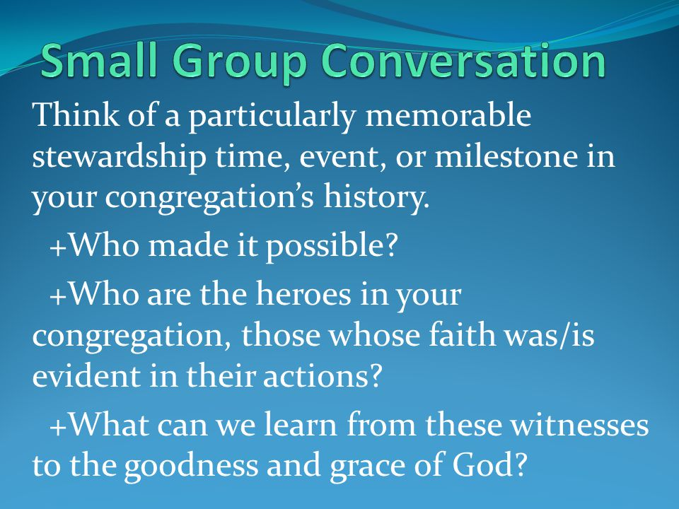 Think of a particularly memorable stewardship time, event, or milestone in your congregations history.